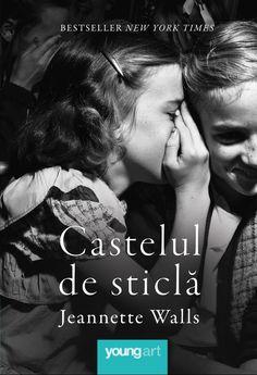 Castelul de sticlă New York Times, Carti Online, Jeannette Walls, Young Art, Oeuvre D'art, My World, Les Oeuvres, Book Lovers, Best Sellers