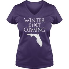 Winter Is Not Coming Florida Funny T shirt #gift #ideas #Popular #Everything #Videos #Shop #Animals #pets #Architecture #Art #Cars #motorcycles #Celebrities #DIY #crafts #Design #Education #Entertainment #Food #drink #Gardening #Geek #Hair #beauty #Health #fitness #History #Holidays #events #Home decor #Humor #Illustrations #posters #Kids #parenting #Men #Outdoors #Photography #Products #Quotes #Science #nature #Sports #Tattoos #Technology #Travel #Weddings #Women