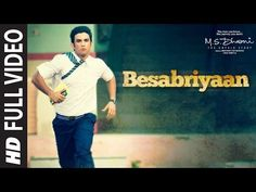 Super New Songs: BESABRIYAAN Full Video Song | M. S. DHONI - THE UN...