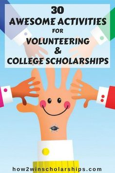 Volunteering and college scholarships go hand-in-hand, but many students are stumped when it comes to finding community service activities. Read this list!