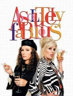 Absolutely Fabulous - Jennifer Saunders and Joanna Lumley as Patsy and Edina