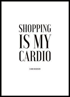 Cita de la serie 'Sex and the city', 'Shopping is my cardio'.