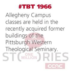 #TBT In 1966 the first #CCAC #Allegheny Campus classes were held in buildings acquired from #Pittsburgh Western Theological Seminary. #CCAC50 #ThrowbackThursday
