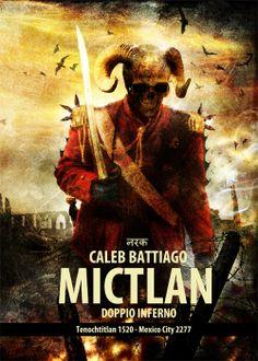 """La copertina del libro """"Mictlan - Doppio Inferno"""", scritto da Caleb Battiago. Due storie - ambientate a Tenochtitlán nel 1520 e a Mexico City nel 2277 - due porte di accesso verso il Mictlan, l'Inferno sotterraneo della mitologia azeca... #calebbattiago #aztechi #mictlan"""