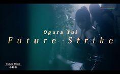 "Nakuro's Blog: Yui Ogura ""Future Strike!"" Music Video Short Ver."