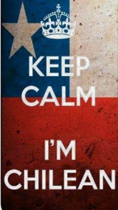 Keep Calm...I'm Chilean <3