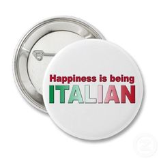Happiness is being Italian ~ button