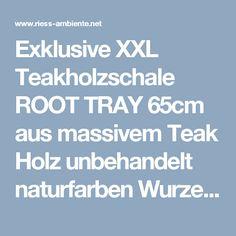 Exklusive XXL Teakholzschale ROOT TRAY 65cm aus massivem Teak Holz unbehandelt naturfarben Wurzelholz Schale | Riess Ambiente Onlineshop