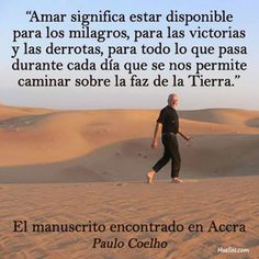 Pictures of paulo coelho amor frases - Spanish Phrases, Spanish Quotes, Paulo Cohelo Quotes, Deepak Chopra Frases, Ekhart Tolle, Love Hug, Positive Inspiration, Life Philosophy, S Quote