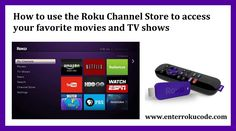 How to use the Roku Channel Store to access your favorite movies and TV shows. you are watching online shows, movies, news etc. Roku channel store is just an app contains by the Roku device, which facilitates to you to access multiple channels or apps such as Netflix, HBO GO, and YouTube etc