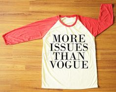 More Issues Than Vogue TShirt Funny TShirt Red Sleeve by catarocx, $18.00
