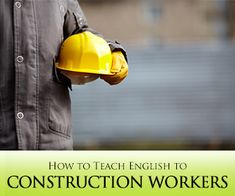 How to teach English to Construction Workers