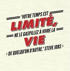 """""""Votre temps est limité, ne le gaspillez à vivre la vie de quelqu'un d'autre."""" Steve Jobs Steve Jobs, Motivation, Signs, Motivational Quotes, Tips, Shop Signs, Sign, Inspiration"""