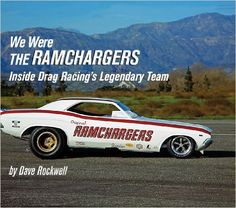 We Were The RAMCHARGERS - This book takes you behind the scenes with the group of Chrysler engineers, the only team of engineers from an automobile manufacturer to drag race successfully. The Ramchargers broke the most time barriers in drag racing history and earned the most National Hot Rod Association (NHRA) Super Stock titles during the sport's golden era of factory competition.