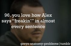 OH MY GOSH YES!!! His cussing is so unexplainably adorable...! Grey's Anatomy Problems