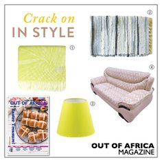 Get Shopping with OUT OF AFRICA: APRIL Issue OUT NOW!  Add vibrance to your home with these fantastic products and accessories.  1. Blanket $41 brighten up your home with a burst of colour with this Haven & Earth blanket. Available at Dusk Home. 2. Bath Mat $16 make cold tiled floors comfortable and fashionable with this quirky bath mat. Available at Aura. 3. LAMP SHADE $12 complete your interior look with this fun yellow lamp shade. Available at Aura. 4. Kirsty Fabric Lounge Suite $2 499 4…