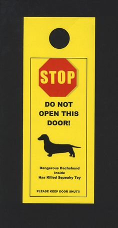 Dangerous Dachshund Inside Has Killed Squeaky Toy by KnobNots, $5.00