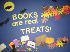 """Books are Real Treats!"" library bulletin board More School Library Displays, Elementary School Library, Library Themes, Library Posters, Library Activities, Library Ideas, Library Decorations, Children's Library, Reading Library"