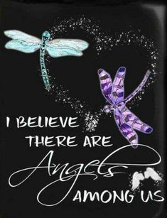 Blue and purple dragonfly prophetic art. Quote, I believe there are angels among us. Great Quotes, Quotes To Live By, Me Quotes, Inspirational Quotes, Star Quotes, Yoga Quotes, Motivational, Dragonfly Quotes, Dragonfly Art
