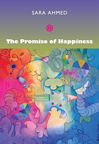 Sara Ahmed - The Promise of Happiness