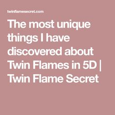 The most unique things I have discovered about Twin Flames in 5D | Twin Flame Secret