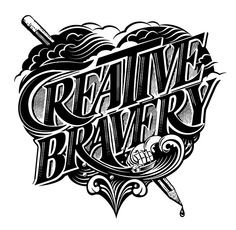 Creative Bravery by Ben Chandler #typography
