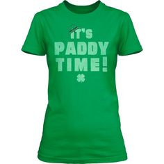 It's Paddy Time Shirt #crazydogtshirts #stpatricksday #beer #irish #fashion #tshirts #clover #leprechaun #shamrock