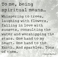 This is my ideal sense of being, to  be one with nature and be one with the universe and all is well.