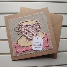 Birthday Card - Handmade Original Textile - Hand Sewn - Beige Floral Teacup - Have a Tea-rrific Day Freehand Machine Embroidery, Free Motion Embroidery, Free Machine Embroidery, Fabric Cards, Fabric Postcards, Paper Cards, Sewing Cards, Handmade Birthday Cards, Handmade Cards