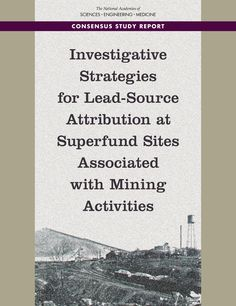 Investigative Strategies for Lead-Source Attribution at Superfund Sites Associated with Mining Activities Environmental Studies, National Academy, Academy Of Sciences, Catalog, Pdf, Study, Activities, Free, Studio