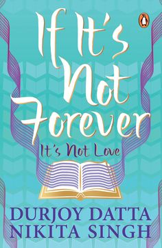 Will you still love me pdf ebook ravinder singh novel pinterest cover for durjoy dattas if its not forever cover design and illustration by neelima p fandeluxe Gallery