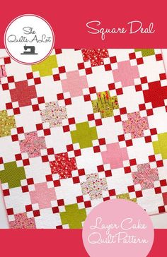 Square Deal Quilt PDF Pattern by She Quilts Alot