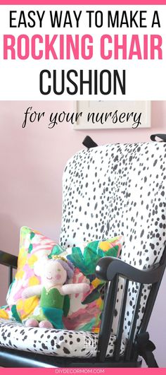 how to make a rocking chair cushion for your nursery! see how to DIY an upholstered rocking chair here plus the secret to getting it right!