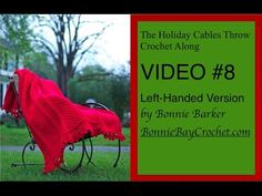 The Holiday Cables Throw Crochet Along, LEFT-HANDED VERSION, VIDEO #7 by Bonnie Barker - YouTube