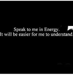 Speak to me in energy