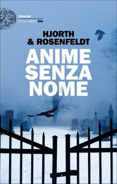 Hans Rosenfeldt - Michael Hjorth, Anime senza nome, Stile libero Big - DISPONIBILE ANCHE IN EBOOK