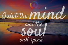 """RT @Angel1Craig: """"@bodymindzone: Quiet the mind, and the soul will speak. pic.twitter.com/CeXZDQCeby"""""""""""