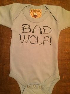 BAD WOLF Onesie  Dr. Who Inspired Gift for Babies by UpShirtsCreek