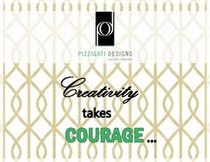 My e-spiration: Quote of the Week Wednesday... Creativity takes courage! #quote #inspiration #interiordesign #creativity #courage #NYC