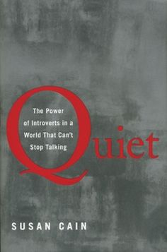 Quiet: The Power of Introverts in a World That Can't Stop Talking by Susan Cain. (Powell's Books Staff Pick)