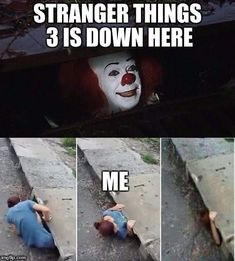 Stranger Things 3 is down here, says Pennywise the Dancing Clown. Dankest Memes, Funny Memes, Vape Memes, Stranger Things Funny, Stranger Things Hoodie, My Sun And Stars, Dark Beauty, Attack On Titan, The Walking Dead