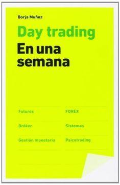 Descarga gratis Day trading en una semana Borja Muñoz Cuesta, libro pdf epub mobi clica aqui sinopsis