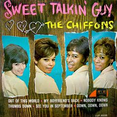 """Sweet Talkin' Guy"" (1966, Laurie) by The Chiffons."