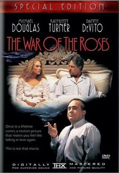 Absolutely LOVE this movie.  The War of the Roses (1989)