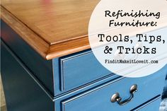 Refinishing Furniture-tools, tips and tricks.  So easy anybody can do it!