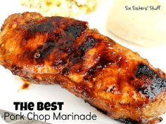 Six Sisters The Best Pork Chop Marinade.  This is perfect for your grilling party!