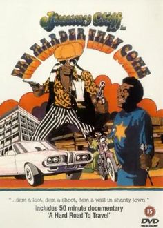 The Harder They Come (1972) Reggae legend Jimmy Cliff stars as Ivan Martin.