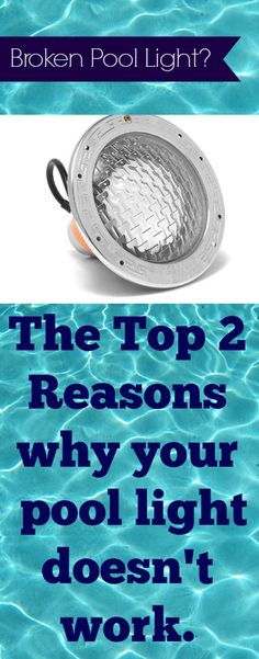 The Top 2 Reasons why your Pool Light doesn't work.