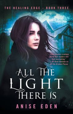 All the Light There Is: The Healing Edge - Book Three by Anise Eden. The highly anticipated finale to the Healing Edge series that began with All The Broken Places , recipient of the Paranormal Romance Guild's 2016 Reviewer's Choice Award Psychotherapist Cate Duncan is done with danger. Her training at the MacGregor Group's parapsychology clinic has brought one crisis after another. So when Skeet, her research colleague, offers Cate and her boss-turned-boyfriend Ben a working vacation at…
