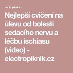 Nejlepší cvičení na úlevu od bolesti sedacího nervu a léčbu ischiasu (video) - electropiknik.cz